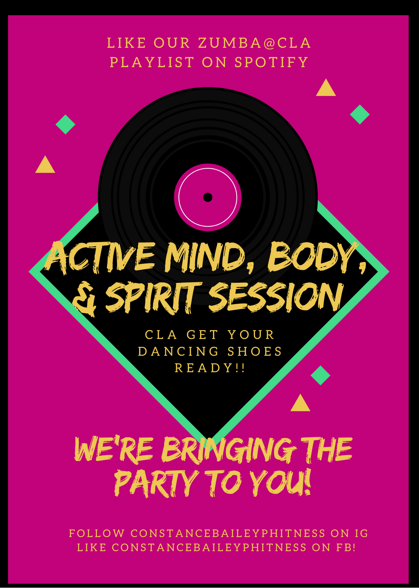 A pink flyer with a black record that says Active Mind, Body, and Spirit Session CLA get your dancing shoes ready! We're bringing the party to you! Follow ConstanceBaileyPhitness on IG Like ConstanceBaileyPhitness on FB